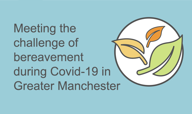 Meeting the challenge of bereavement during Covid-19 in Greater Manchester